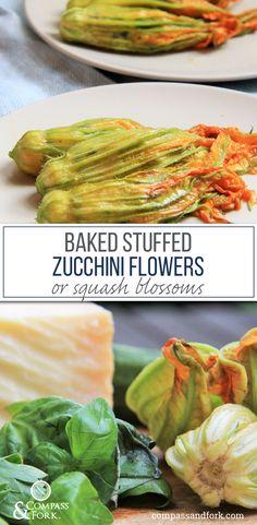 Baked Stuffed Zucchini Flowers or squash blossoms recipe- healthier than fried alternatives, gluten free www.compassandfork.com