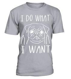 # Pug Dog What He Want T shirt .  Pug Dog What He Want T shirt