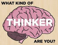 What Kind Of Thinker Are You  I got: Visual Thinker You think in pictures, and you understand all things spatial. You're a visual thinker, and that's awesome.