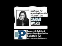 ▶ P&P 032: Sarah Ward, Strategies for Improving Executive Function Skills - YouTube