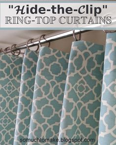 """Hide-the-Clip"" Ring Top Curtains: So Much To Make - A pretty good description enabling the use of clip hooks but done so you can't actually SEE the clip. Great idea!"