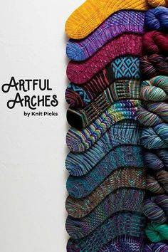 Knit Picks Artful Arches $15.99 20% off Retail: $19.99 Celebrate the beautiful, shifting colors of hand painted and tonal yarns! With dramatic textures, delicate cables, unique colorwork, and decorative slipped stitches, these socks are truly a work of art for your feet. Choose from 12 stunning patterns of toe-up and top-down socks that are worthy of any gallery showing!