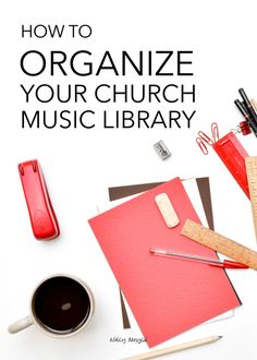 A step-by-step guide to organizing your church music library | @ashleydanyew