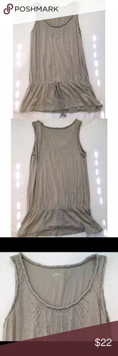 Ann Taylor Loft Top Cute Ann Taylor Loft casual grey beaded top for many ages. Worn twice, nearly perfect condition. Negotiable Pricing. LOFT Tops Tank Tops