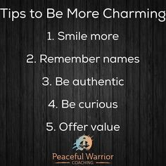 Time for motivational quotes by peacefulwarriorcoaching Let's face it. Who doesn't want to be liked by others? The need to connect is built into our DNA. Unfortunately many people go about attracting others the wrong way. Some individuals change their personalities with the hope it will make them more appealing to others. Below are 5 tips that ACTUALLY work in becoming more charming. 5 Tips to Be More Charming 1. Smile more - You may not realize it but a smile goes a long way. The problem…