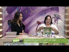 Caixa Decorada por Rose Rodrigues - 11/05/2017 - Mulher.com - P2/2 - YouTube