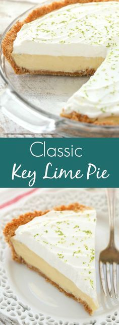 This Classic Key Lime Pie features an easy homemade graham cracker crust, a smooth and creamy key lime pie filling, and homemade whipped cream on top. The perfect dessert for key lime lovers!