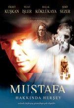Mustafa Hakkında Her Şey