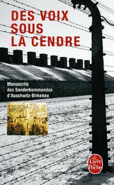 Des voix sous la cendre : Manuscrits des Sonderkommandos d'Auschwitz-Birkenau: Amazon.fr: Collectif: Livres