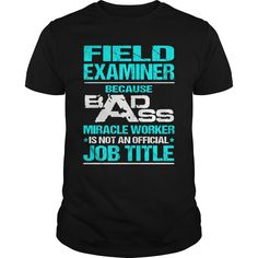 FIELD EXAMINER T-Shirts, Hoodies. SHOPPING NOW ==► Funny Tee Shirts