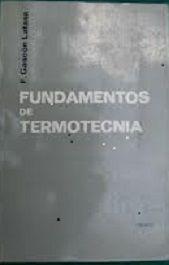Fundamentos de termotecnia / Francisco Gascon Latasa http://encore.fama.us.es/iii/encore/record/C__Rb1017600?lang=spi