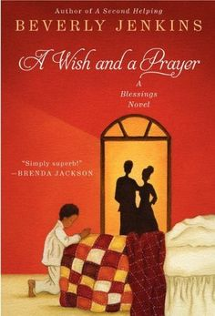 A Wish and a Prayer: A Blessings Novel by Beverly Jenkins, http://www.amazon.com/dp/0061990809/ref=cm_sw_r_pi_dp_lbXEpb1ABFBA4