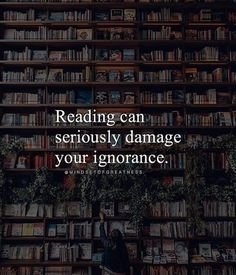Positive Quotes :    QUOTATION – Image :    Quotes Of the day  – Description  Reading can seriously damage your ignorance.  Sharing is Power  – Don't forget to share this quote !    https://hallofquotes.com/2018/03/12/positive-quotes-reading-can-seriously-damage-your-ignorance/
