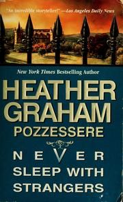 Cover of: Never sleep with strangers by Heather Graham Pozzessere