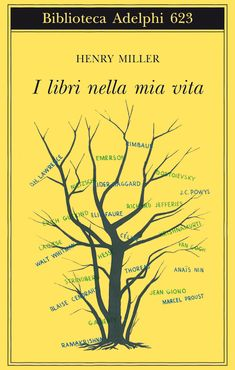 Henry Miller, I libri della mia vita, Adelphi Best Books To Read, Books To Buy, Good Books, My Books, Henry Miller, Forever Book, Lectures, Anime Films, Bibliophile