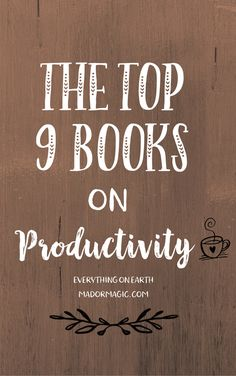 The Top 9 Books On Productivity