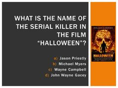 """Halloween Trivia: Michael Myers was the serial killer in the film """"Halloween"""" Halloween Trivia, Halloween Facts, Wayne Campbell, Michael Myers, John Wayne, Serial Killers, Lunch Time, Destiny, Film"""