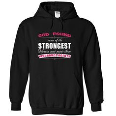 God found strongest WOMEN and made them Insurance Agent T Shirt, Hoodie, Sweatshirt