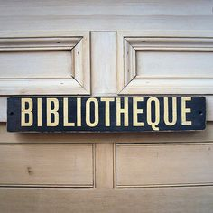 Bibliotheque Wooden Sign (french for Library) - For above Julian's Room Door - she is an obsessive reader ;) and has many books at a time on the go.