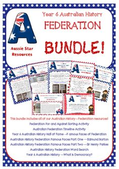 Year 6 Australian History Federation Bundle. All of Aussie Stars Federation resources bundled together for one great price  saving you 20%!! Each of these resources are aligned to the Australian Curriculum. They are also fun and interactive! Australian Federation is an important history topic but can sometimes be a bit dry, these resources aim to make learning about our important history more engaging and involve the students more than just a standard worksheet.