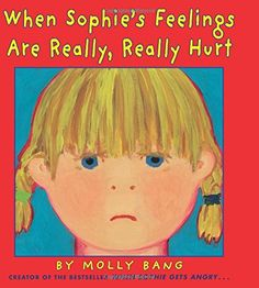 When Sophie's feelings are really, really hurt by Molly Bang. Sophie's feelings are hurt when the other children laugh at her painting of her favorite tree--but when she explains her painting everybody understands what she was trying to do. Hurt Feelings, Feelings And Emotions, Bullying Prevention, Kids Laughing, Guidance Lessons, Children's Picture Books, Childrens Books, It Hurts, Teaching