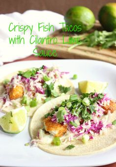 Crispy Fish Tacos with Cilantro Lime Sauce