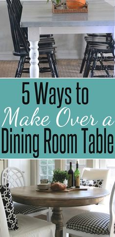 5 Ways to Make Over a Dining Table | Can't afford to buy a new dining room table and aren't quite ready to build your own? Transform the old table you have into a new one you love!