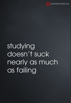 Studying doesn't suck nearly as much as failing. School Motivation, Study Motivation, Study Hard, Fails, My Life, Lyrics, Success, Inspirational Quotes, Student