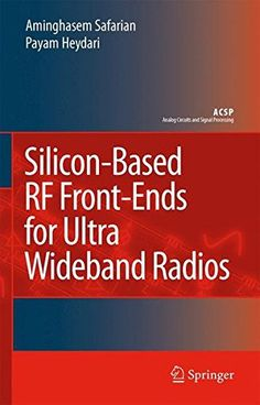 Download free Silicon-Based RF Front-Ends for Ultra Wideband Radios (Analog Circuits and Signal Processing) pdf