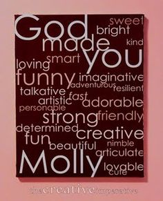 God made you... This is so cute to have in a kids room!