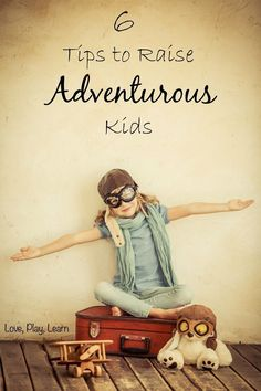 Adventure is out there! Help your child have an adventurous spirit with these 6 simple tips and suggestions. Parenting kids can be fun!
