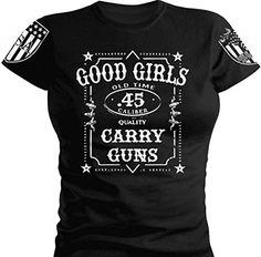 Good Girls. Carry Guns. Women's Ladies T-Shirt. Womens T-Shirt Front Print, http://www.amazon.com/dp/B00NW0TARY/ref=cm_sw_r_pi_awdm_8GLxwb0339VMZ