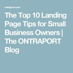 The Top 10 Landing Page Tips for Small Business Owners Marketing Automation, Blog Tips, Landing, Online Business, Blogging, Social Media, Book, Livres, Social Networks
