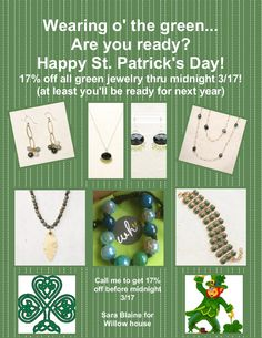 Top 'o the mornin' with ya'! Happy St. Paddy's Day everyone! Hope you are wearing your green! Speaking of green, don't forget this fabulous special I have going right now! Call, text, message me here, or email me before midnight tonite to get the great deal! ♥ 770 974-4256, suzannescb@gmail.com; website to see more http://suzannebagley.jewelry.willowhouse.com/   *Deal not available on my website*  You will enjoy these pieces all year too!