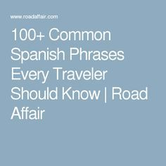 100+ Common Spanish Phrases Every Traveler Should Know | Road Affair