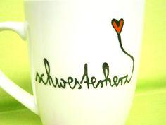 *Deine Tasse* ♥ Tasse mit Name ♥ Tasse mit Spruch ♥ individuelle Tasse ♥ Geschenke Tasse ♥ TASSE Schwesterherz  ♥ _* Hoch Die Tassen*_♥  Diese liebevoll gestaltete Tasse trägt die...