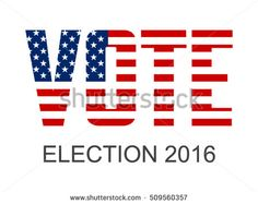 Vote for election text with USA flag vector illustration - Presidential election 2016 in the USA