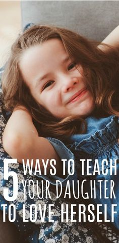 It's so hard to teach our daughters to love themselves and to have confidence and self esteem in a world that is constantly telling them they aren't good enough. But, these 5 ideas to teach your daughter to love herself can really make a difference. #confidence #daughters #selflove #positivity #selfesteem #raisinggirls #girlpower