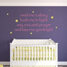 Read me a story, tuck me in tight, say a sweet prayer, and kiss me goodnight - removable vinyl wall decal
