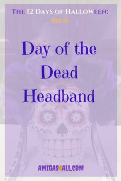 "A Day of the Dead costume is not complete without a Day of the Dead headband. It's easy and very cheap to make but you will look very glamorous just like the famous ""Catrina"""