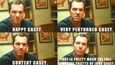 The many grunting expressions of John Casey :)