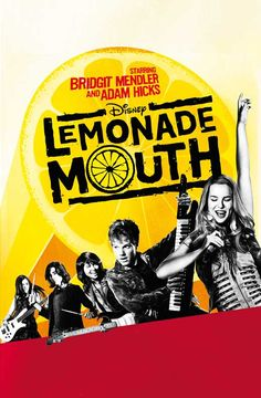 Lemonade Mouth (2011) based on the book by Mark Peter Hughes.....It's a book.......OH MY GOSH!!