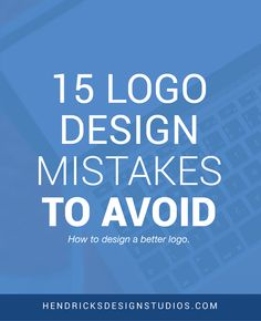 Logo Design Mistakes To Avoid - If you are designing a logo for your brand or have a logo design already and not sure about the out come of the design, read the list of 15 mistakes to stay clear from when designing a logo. Click through to read this post.