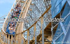 Little reasons to smile. YES YES YES I LOVE WOODEN ROLLERCOASTERS!