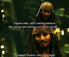 """""""I agree with, and I cannot believe the words are coming out of me mouth... Captain Swann"""""""
