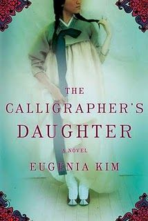 The Calligrapher's Daughter by Eugenia Kim ~ wonderful read, 5 out of 5 stars!