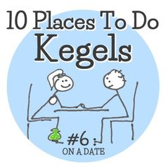 Learning to do Kegels can take a bit of time, but once you've gotten the hang of it, you can do them just about anywhere! 10 Places To Do Kegels