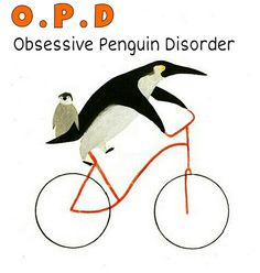 Obsessive Penguin Disorder I have this!