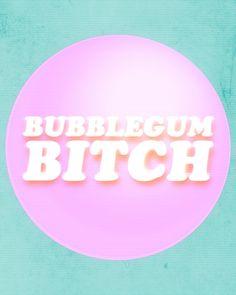 Bubblegum Bitch / Marina & The Diamonds Art Print