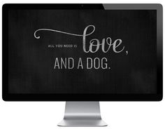 All you need is love, and a dog. | Free Pretty Fluffy Desktop Wallpaper | Design by Chic Sprinkles #dogs #desktopwallpaper #freedownload